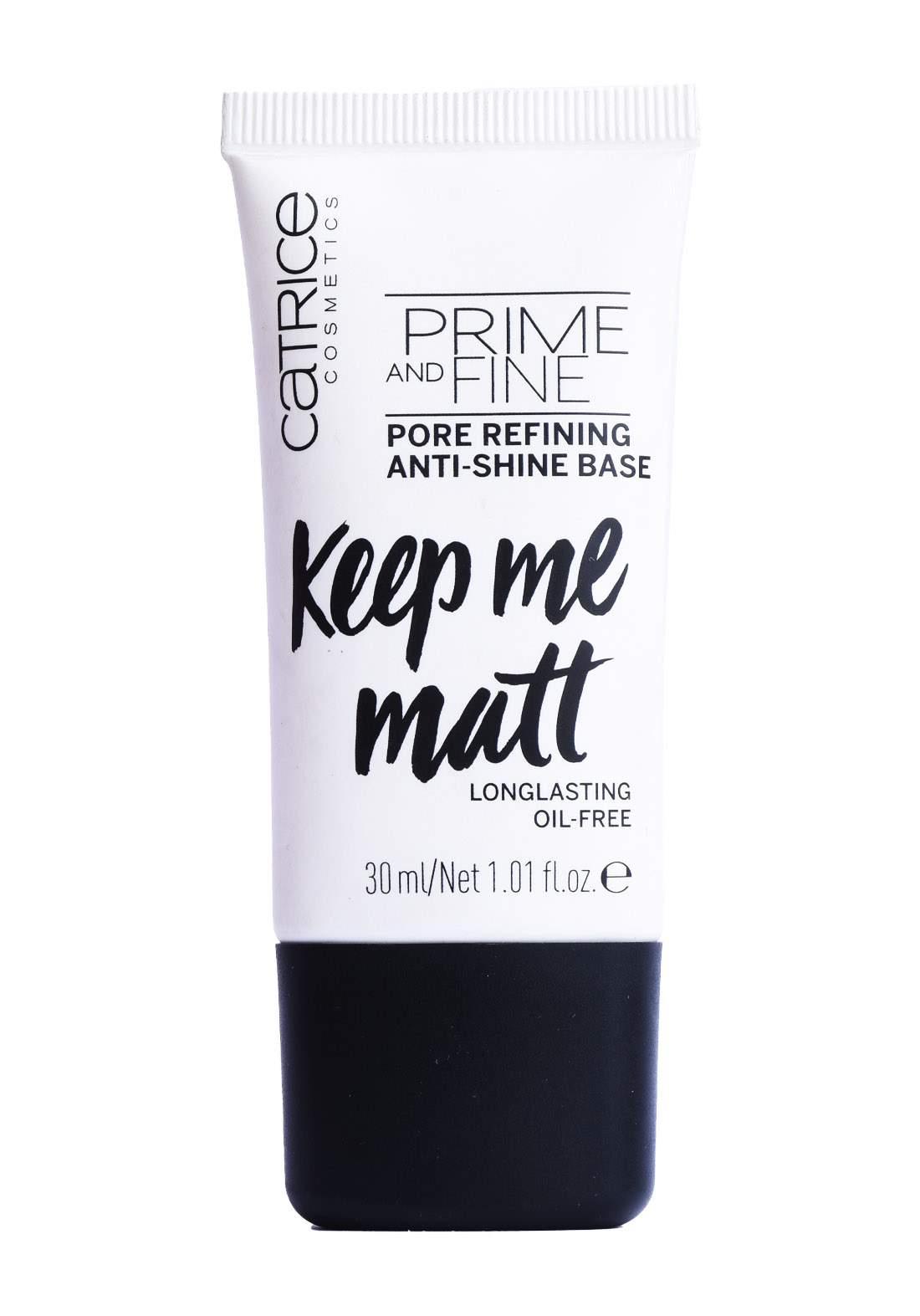 Catrice Cosmetics keep Me Matt Prime   Fine Pore Refining Anti-Shine Base 30ml برايمر